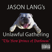 Jason Lang's Unlawful Gathering — Jason Lang