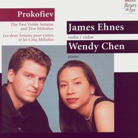 Prokofiev: The Two Violin Sonatas and Five Melodies — James Ehnes, Wendy Chen