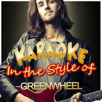 Karaoke - In the Style of Greenwheel — Ameritz - Karaoke