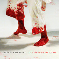 The Orphan of Zhao — Stephin Merritt