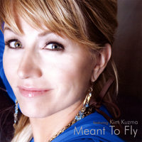 Meant To Fly — Kim Kuzma