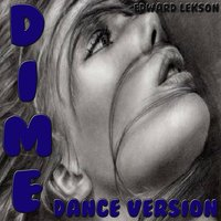 Dime: Dance Remix — Edward Lekson