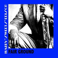 "Fair Ground — Harry ""Sweets"" Edison"