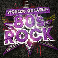 Worlds Greatest 80's Rock - The only 80s Rock album you'll ever need! — Rock Masters