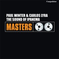 The Sound of Ipanema — Paul Winter, Carlos Lyra