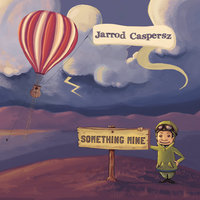 Something mine — Jarrod Caspersz