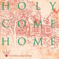 Holy Come Home — Invisible Poet Kings, Barry Keenan