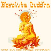 Absolute Buddha (Chillout and Lounge Selection) — сборник
