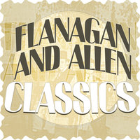 Classics — Flanagan And Allen