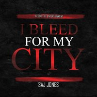 I Bleed For My City — SaJ Jones