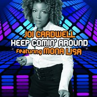 Keep Coming Around — Joi Cardwell feat. Mona Lisa