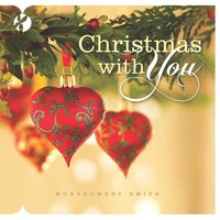 Christmas with You — Montgomery Smith