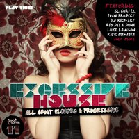 Excessive House, Vol. 11 - All About Electro & Progressive — сборник