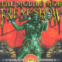Deathtrip 2000 — The Mobile Mob Freakshow