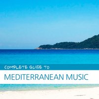 Complete Guide to Mediterranean Music — сборник