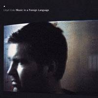 Music in A Foreign Language — Lloyd Cole