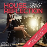 House Reflection - Progressive House Collection, Vol. 61 — сборник