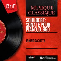 Schubert: Sonate pour piano, D. 960 — Франц Шуберт, Janine Dacosta