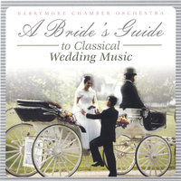 Bride's Guide to Classical Wedding Music — Barrymoore Chamber Orchestra