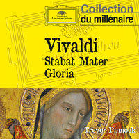Vivaldi: Stabat Mater, Gloria — The English Concert, Michael Chance, Trevor Pinnock, The English Concert Choir