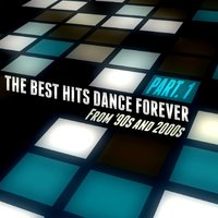 The Best Hits Dance Forever Part. 1 - From '90s and 2000s — сборник
