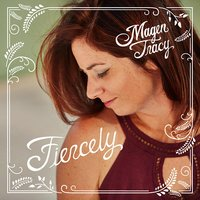 Fiercely — Magen Tracy