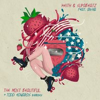 The Most Beautiful — Keith & Supabeatz, An-Na