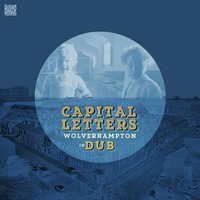 Wolverhampton in Dub — Capital Letters