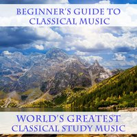 Beginner's Guide to Classical Music, World's Greatest Classical Study Music — сборник