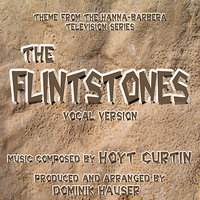 The Flintstones - Theme from the Hanna-Barbera TV Series (Vocal) (Hoyt Curtin) — Dominik Hauser