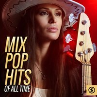Mix Pop Hits Of All Time — сборник