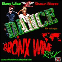 Dance Bronx Wine Remix — Ekere Wise feat. Shawn Blazze, Ekere Wise
