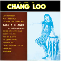An Evening With Chang Loo — Chang Loo
