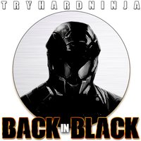 Back in Black — TryHardNinja