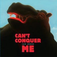 Can't Conquer Me — Ian Jones
