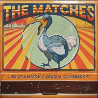 Life of a Match / Crucial Comeback (Mary Claire) — The Matches