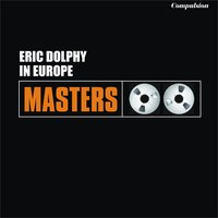 In Europe — Eric Dolphy