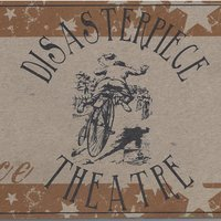 Disasterpiece Theatre — Disasterpiece Theatre