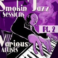 Smokin' Jazz Sessions, Pt. 2 — сборник