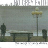 Secrets All Told: The Songs of Sandy Denny — No Grey Faith