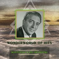 Wonderworld Of Hits — Mantovani & His Orchestra