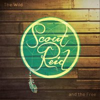 The Wild and the Free — Scout Reid