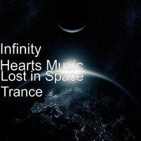 Lost in Space Trance — Infinity Hearts Music