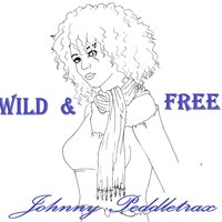 Wild and Free — Johnny Peddletrax