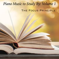 Piano Music to Study By, Vol 1 — The Focus Principle