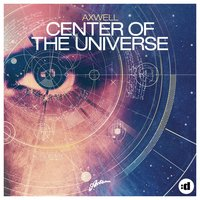 Center of the Universe — Axwell