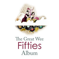 The Great Wee Fifties Album — сборник