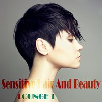 Sensitive Hair and Beauty Lounge, Vol. 1 — сборник