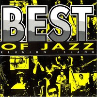 Best of Jazz Reunion Island — сборник