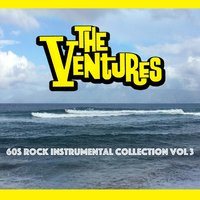 60s Rock Instrumental Collection, Vol. 3 — The Ventures